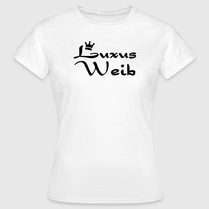 Luxus Weib T-Shirts - Frauen T-Shirt
