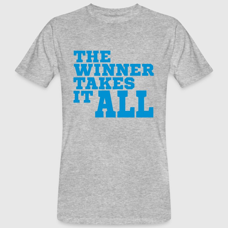 the winner takes it all_bold T-Shirts - Men's Organic T-shirt