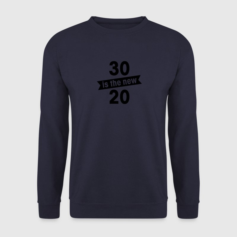 30 is the new 20 Sweat-shirts - Sweat-shirt Homme