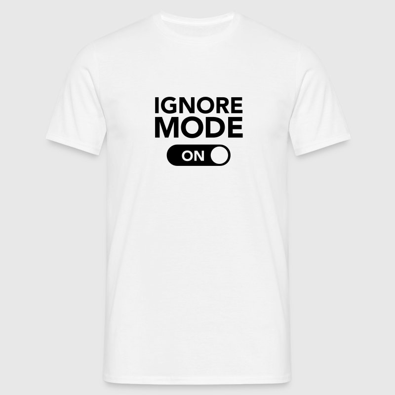 Ignore, Mode (On) T-shirts - Mannen T-shirt