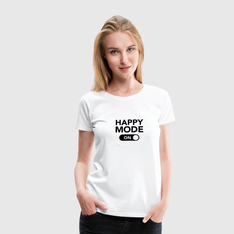 Happy Mode (on) Tee shirts - T-shirt Premium Femme