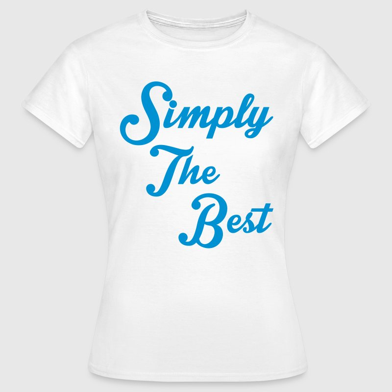 Simply The Best T-Shirts - Women's T-Shirt