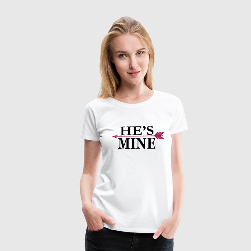 He's mine - Partnershirt T-Shirts - Frauen Premium T-Shirt