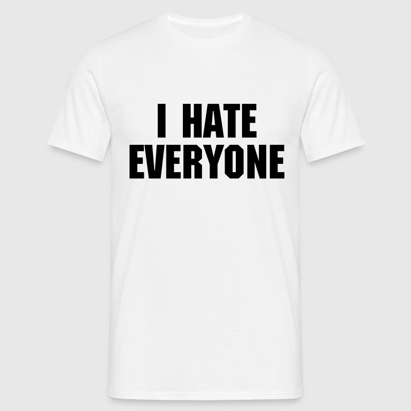 I Hate Everyone T-shirts - T-shirt herr