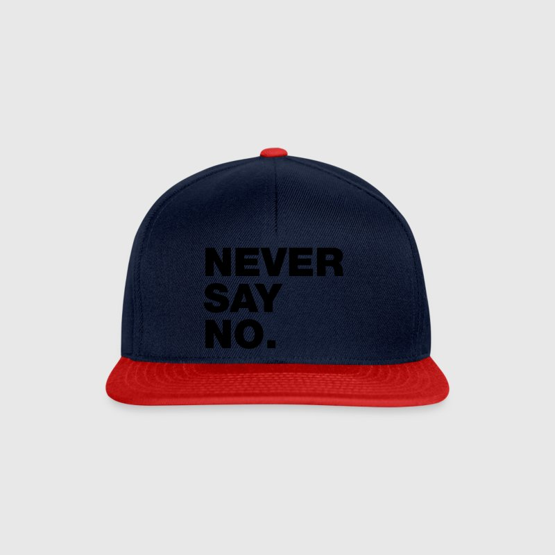 NEVER SAY NO. - Snapback Cap