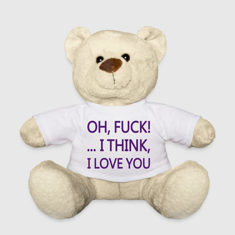 Oh Fuck! I think I love You, www.eushirt.com Teddies - Teddy Bear