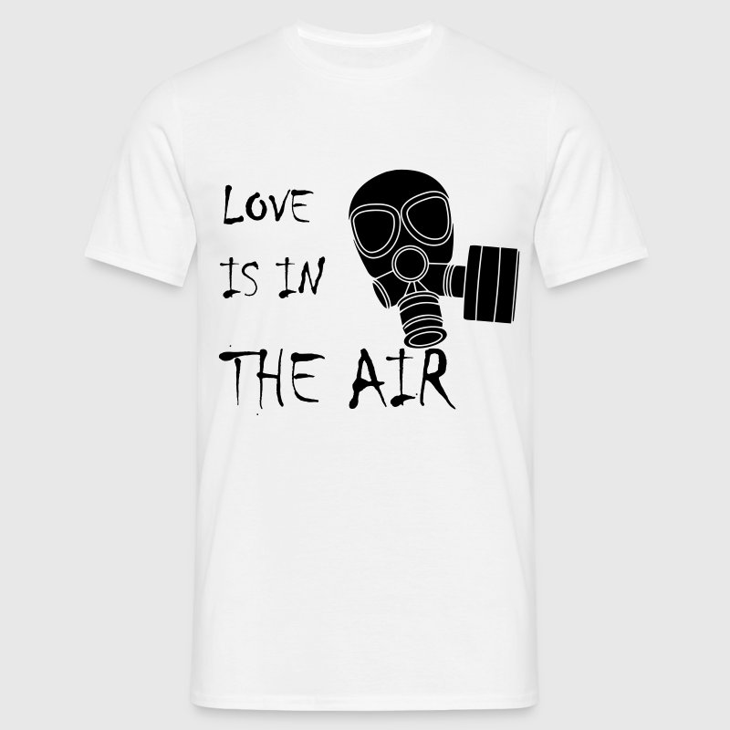 Anti Valentinstag Love Is In The Air Gasmaske T-Shirts - Männer T-Shirt