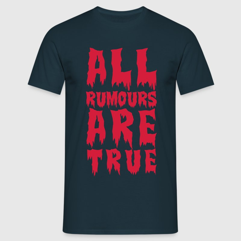 all rumours - - Men's T-Shirt
