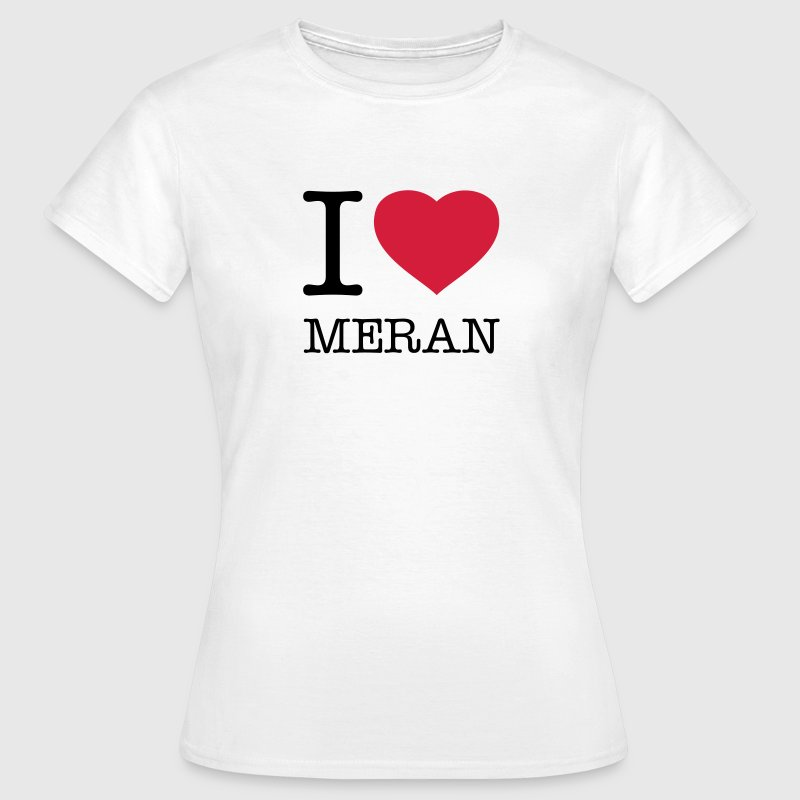 I LOVE MERAN - Women's T-Shirt