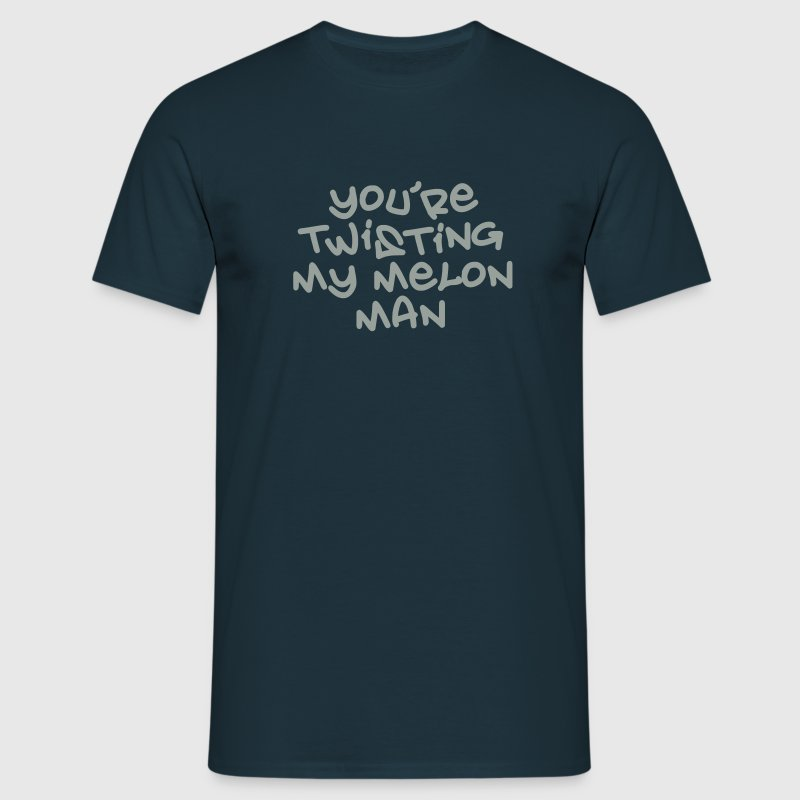 Twisting My Melon Man T-Shirts - Men's T-Shirt