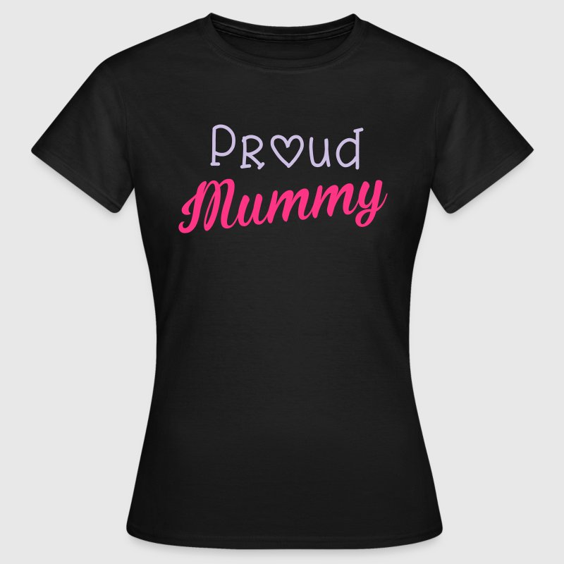 Proud Mummy T-Shirts - Women's T-Shirt