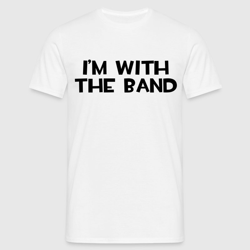 I'm With The Band  Camisetas - Camiseta hombre