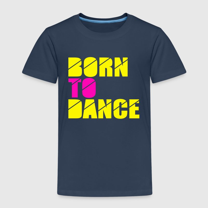 born to dance Skjorter - Premium T-skjorte for barn