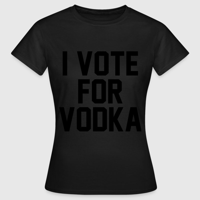 I Vote For Vodka T-shirts - Vrouwen T-shirt