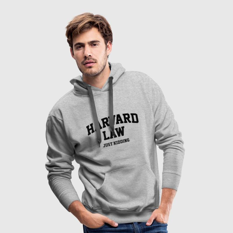 Harvard Law - Just kidding Sweaters - Mannen Premium hoodie