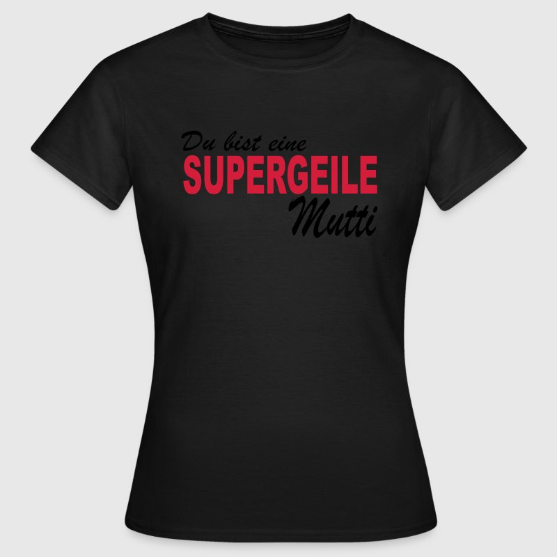 supergeil mutti - Frauen T-Shirt
