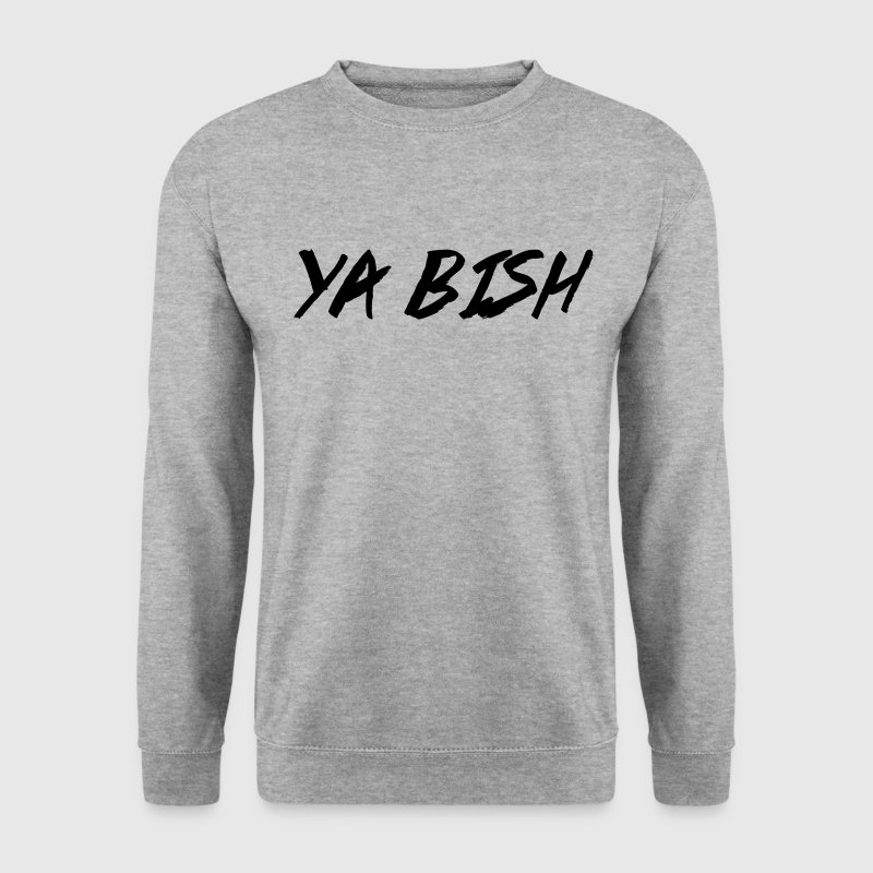 Ya Bish Hoodies & Sweatshirts - Men's Sweatshirt