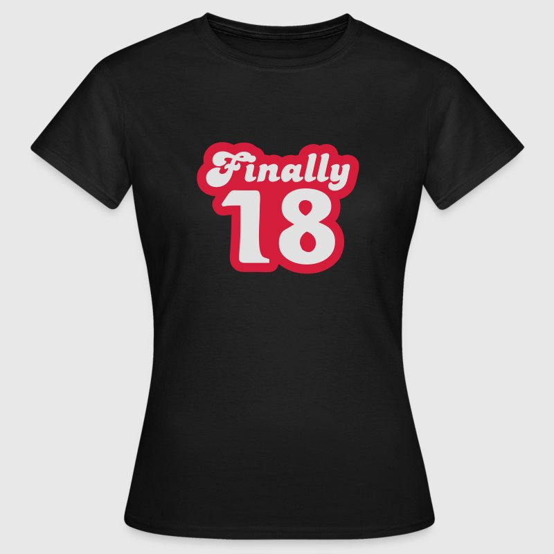 Finally 18 T-Shirts - Women's T-Shirt