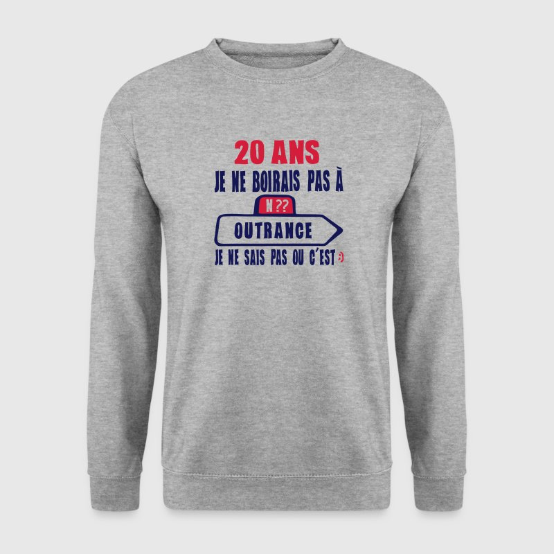 20 ans boirais pas outrance anniversaire Sweat-shirts - Sweat-shirt Homme