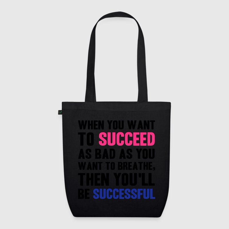 When You Want to Succeed Bags & Backpacks - EarthPositive Tote Bag