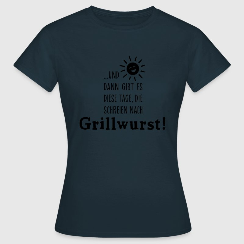 Grillwurst Tage - Barbecue - BBQ - Sonne - 1C T-Shirts - Frauen T-Shirt