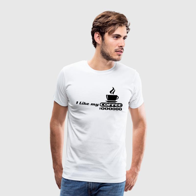 I like my coffee #000000 T-Shirts - Männer Premium T-Shirt