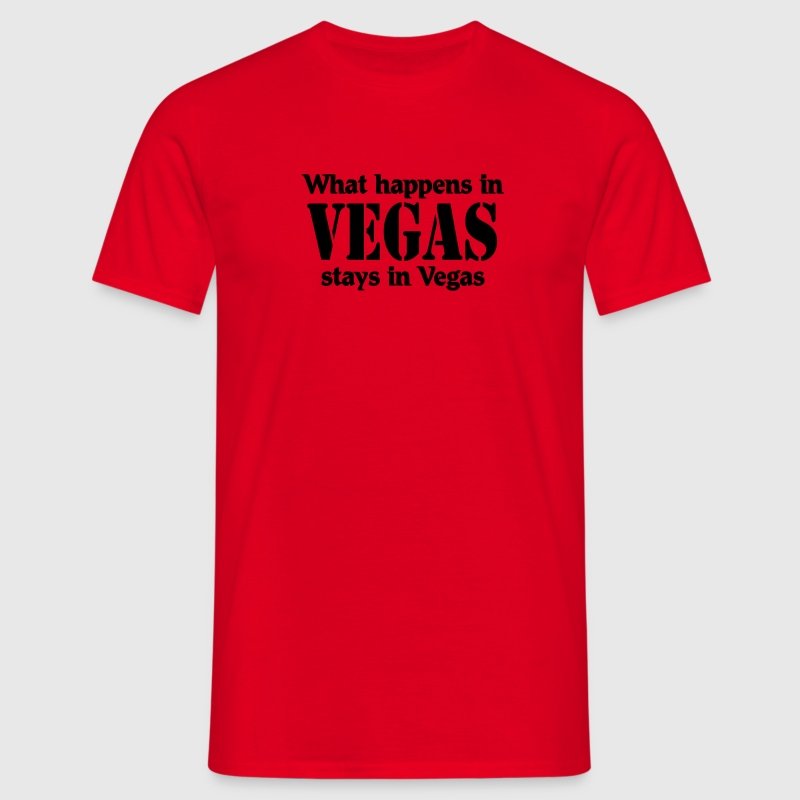 What happens in Vegas, stays in Vegas T-Shirts - Men's T-Shirt