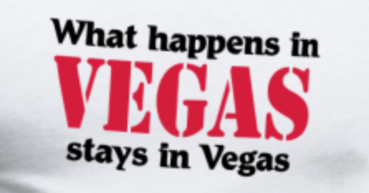 What happens in Vegas, stays in Vegas T-Shirt