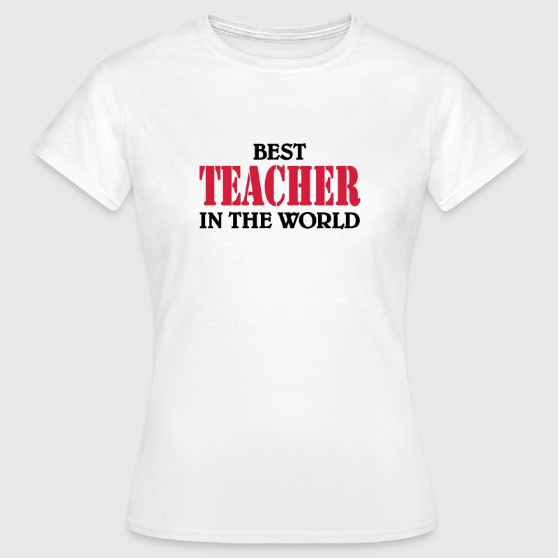 Best Teacher in the World T-Shirts - Women's T-Shirt