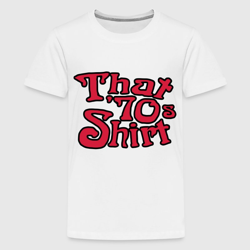 That 70's T-Shirt, Die wilden 70er Kinder T-Shirts - Teenager Premium T-Shirt