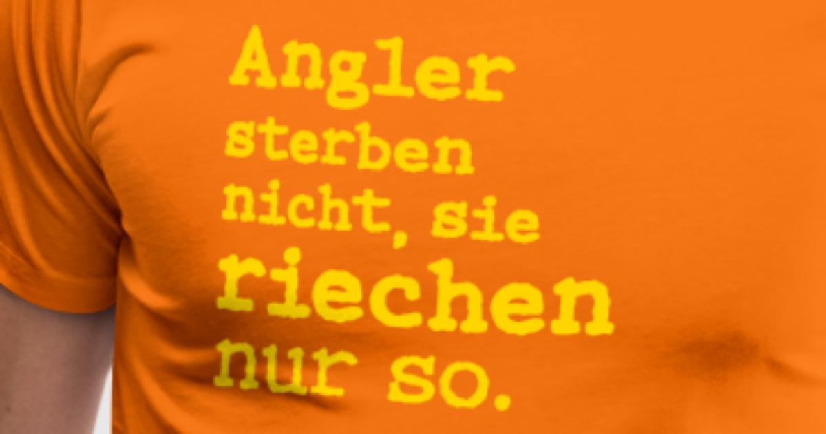 angler sterben nicht sie riechen nur so t shirt spreadshirt. Black Bedroom Furniture Sets. Home Design Ideas