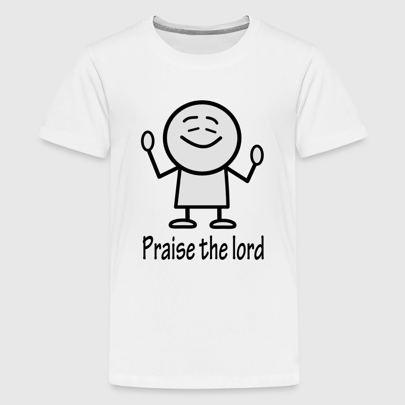 praise the lord Shirts - Teenage Premium T-Shirt