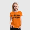 You Can Have Results or Excuses Not Both T-Shirts - Women's Premium T-Shirt