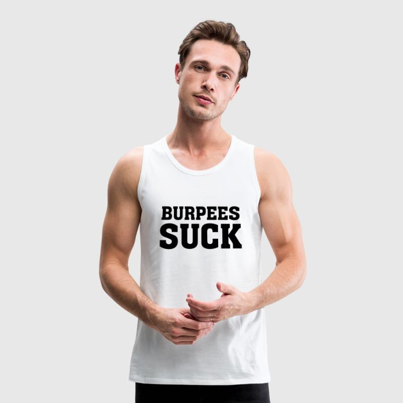 Burpees Suck T-Shirts - Männer Premium Tank Top