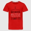 wear something positive be happy smile love life T-Shirts - Teenager Premium T-Shirt
