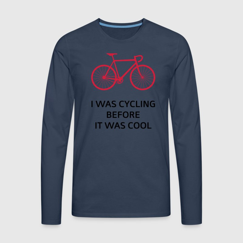 I Was Cycling Before It Was Cool Longsleeve Shirt | Spreadshirt