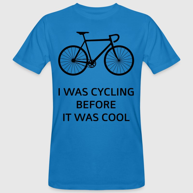 I Was Cycling Before It Was Cool T-Shirts - Men's Organic T-shirt