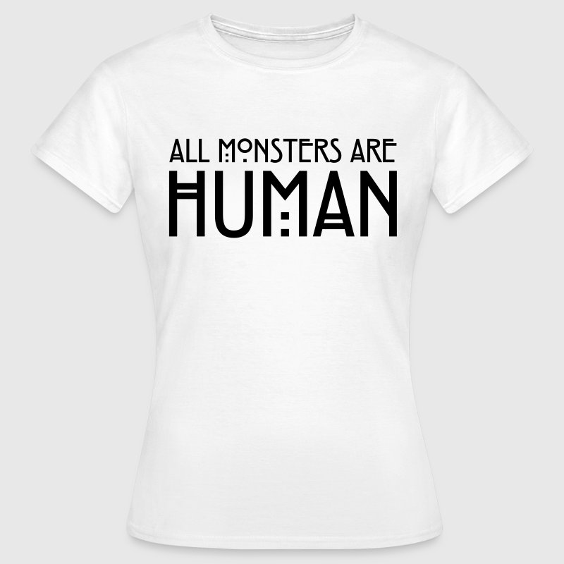 All monsters are human Camisetas - Camiseta mujer