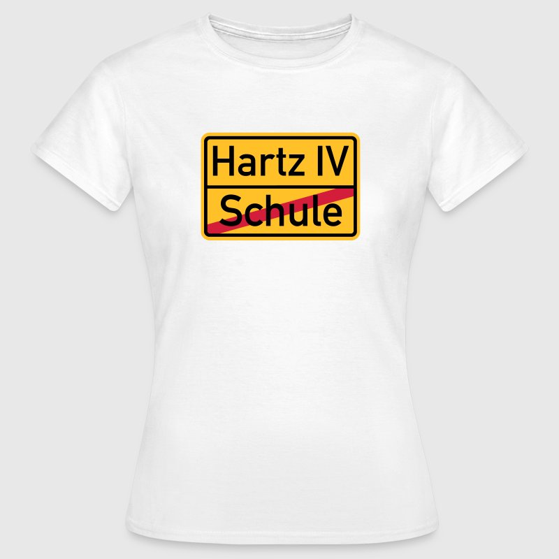 Hartz 4 T-Shirts - Frauen T-Shirt