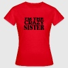 I'm the crazy Sister T-Shirts - Women's T-Shirt