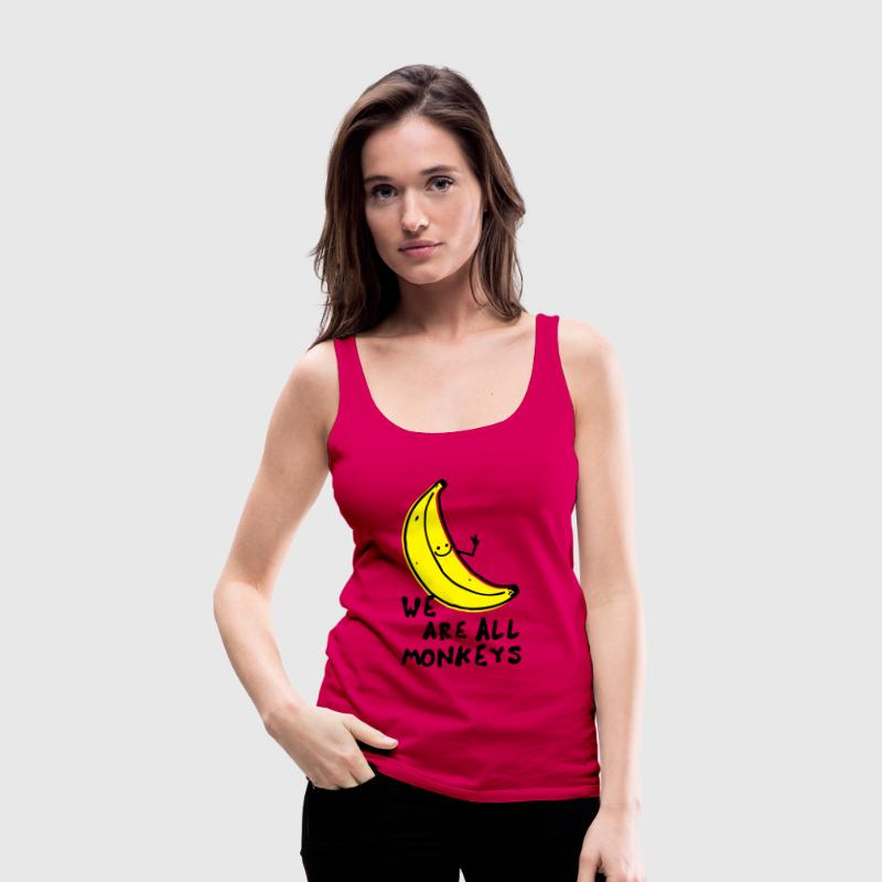 Lustige all monkeys banana sprüche anti racism Tops - Frauen Premium Tank Top
