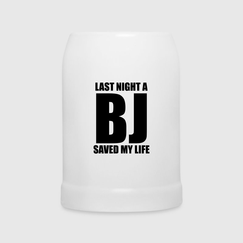 Last night a BJ saved my life - Beer Mug