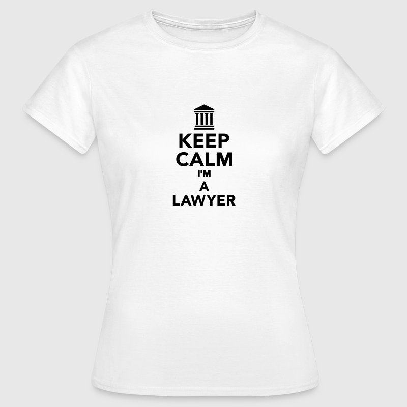Keep calm I'm a lawyer T-Shirts - Frauen T-Shirt