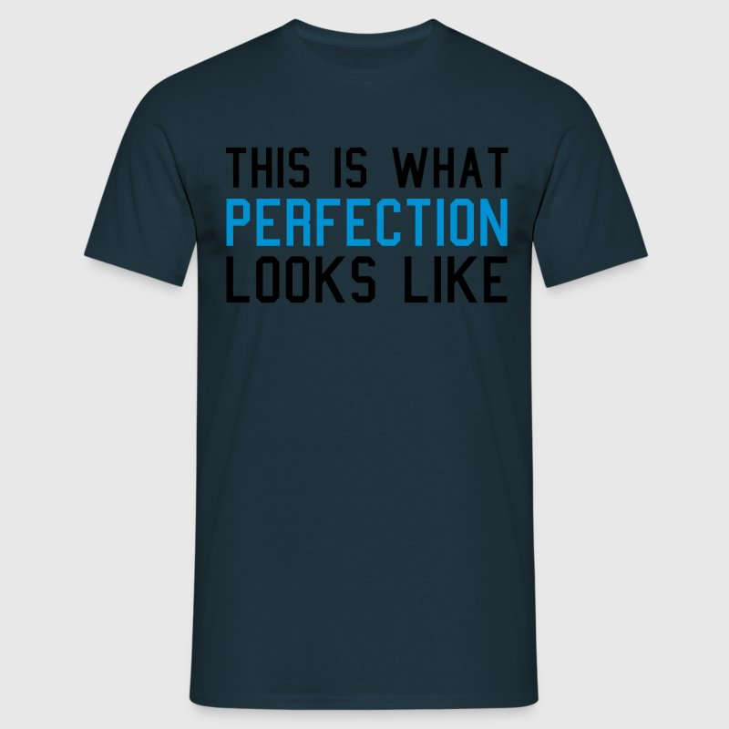 Perfection T-Shirts - Men's T-Shirt