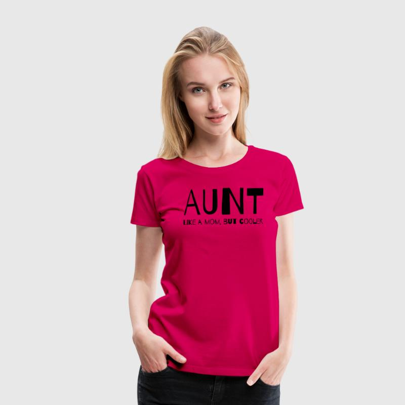 Aunt Like a Mom But Cooler T-Shirts - Women's Premium T-Shirt