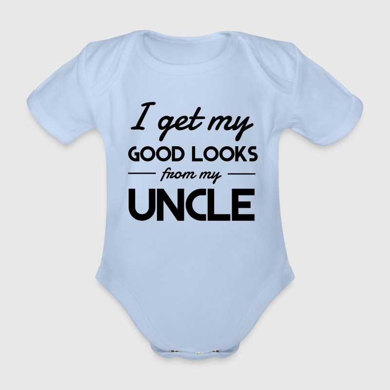 I Get My Good Looks From My Uncle Shirts - Organic Short-sleeved Baby Bodysuit
