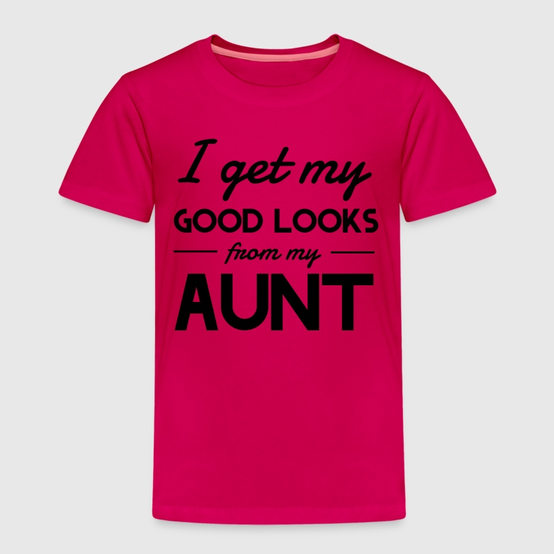 I Get My Good Looks From My Aunt Shirts - Kids' Premium T-Shirt