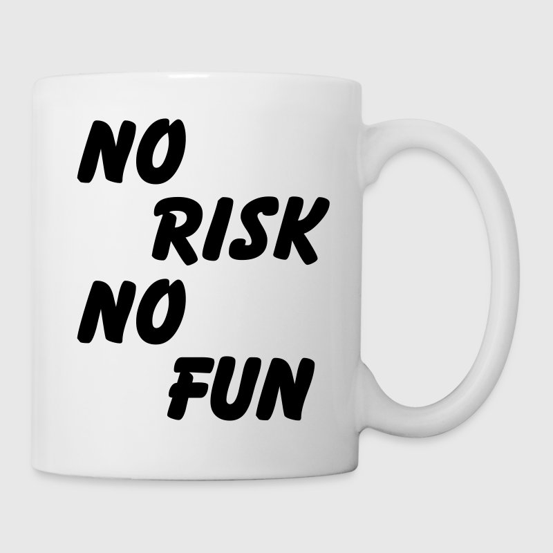 No risk, no fun Flaschen & Tassen - Tasse