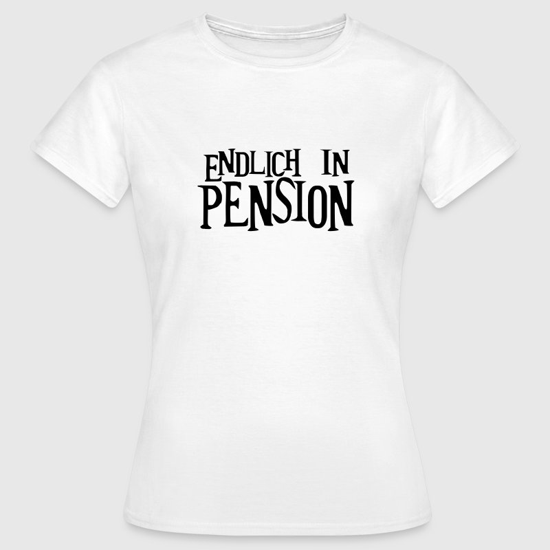 Pension Pensionierung Beamter T-Shirts - Frauen T-Shirt