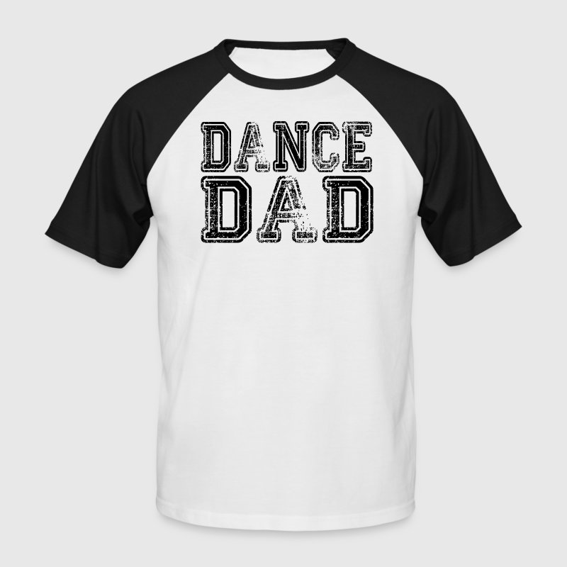 Dance Dad T-Shirts - Men's Baseball T-Shirt